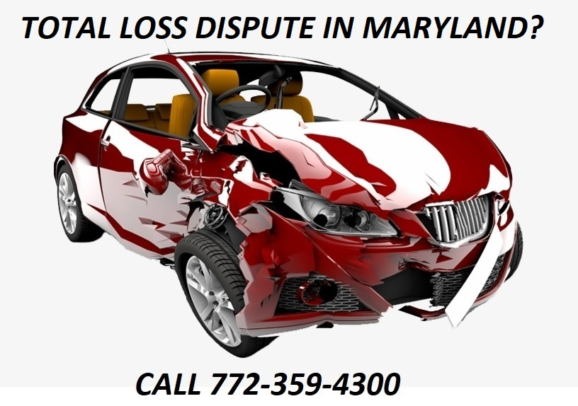 TOTAL LOSS DISPUTE IN MARYLAND